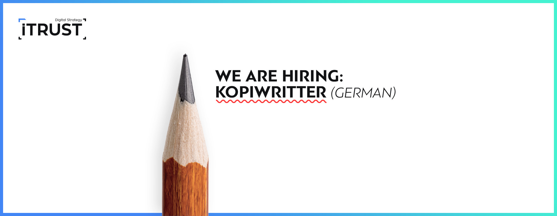 Hiring German Copywriter iTrust Digital